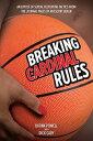書, 雜誌, 漫畫 - Breaking Cardinal RulesBasketball and the Escort Queen【電子書籍】[ Katina Powell ]