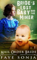 Mail Order Bride: CLEAN Western Historical Romance : The Bride��s Lost Baby & The Miner