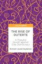 The Rise of DuterteA Populist Revolt against Elite Democracy【電子書籍】 Richard Javad Heydarian