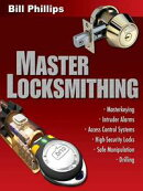 Master Locksmithing: An Expert's Guide to Master Keying, Intruder Alarms, Access Control Systems, High-Secur��