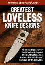 Greatest Loveless Knife DesignsDiscover the best knife patterns & blade designs from Bob Loveless【電子書籍】[ Joe Kertzman ]