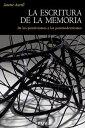 La escritura de la memoriaDe los positivismos a los postmodernismos【電子書籍】 Jaume Aurell