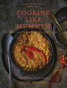 Cooking Like Mummyji【電子書籍】[ Vicky Bhogal ]