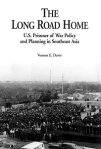The Long Road Home: U.S. Prisoner of War Policy and Planning in Southeast Asia[ Vernon E. Davis ]