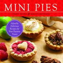 Mini PiesAdorable and Delicious Recipes for Your Favorite Treats【電子書籍】[ Christy Beaver ]