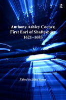 Anthony Ashley Cooper, First Earl of Shaftesbury 1621?1683