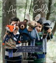 Handmade Animal Dolls20 Simple Sewing Patterns for Stylish Toys【電子書籍】 Melissa Lowry