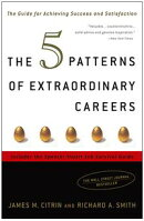 The 5 Patterns of Extraordinary Careers