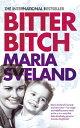 Bitter Bitch【電子書籍】[ Maria Sveland ]