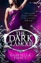 The Dark Glamour【電子書籍】[ Gabriella Pierce ]