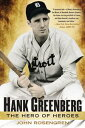 Hank GreenbergThe Hero of Heroes【電子書籍】[ John