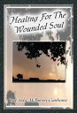Healing For The Wounded Soul【電子書籍】[ Linda McBurney-Gunhouse ]