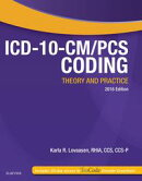 ICD-10-CM/PCS Coding: Theory and Practice, 2016 Edition