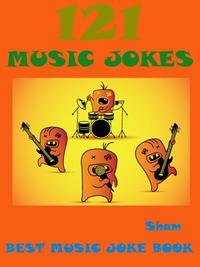 Jokes Music Jokes: 121 Music Jokes【電子書籍】[ Sham ]