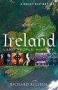 A Brief History of Ireland【電子書籍】[ Richard Killeen ]