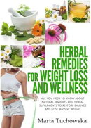 Herbal Remedies: Herbal Remedies for Weight Loss: All You Need to Know About Natural Remedies and Herbal Sup��
