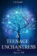 A Teenage Enchantress: Earth, Air, Fire and Water