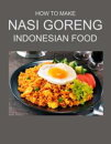HOW TO MAKE NASI GORENG INDONESIAN FOOD