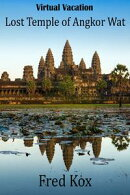 Virtual Vacation: Lost Temple of Angkor Wat - Photo Gallery