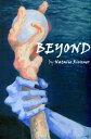 Beyond【電子書籍】[ Natalie Rivener ]