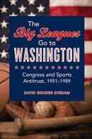The Big Leagues Go to Washington