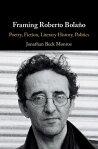 Framing Roberto Bola?oPoetry, Fiction, Literary History, Politics[ Jonathan Beck Monroe ]