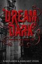 Beautiful Creatures: Dream Dark【電子書籍】[ Kami Garcia ]