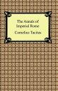 The Annals of Imperial Rome【電子書籍】[ Cornelius Tacitus ]