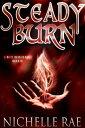 Steady BurnThe White Warrior series, #3【電子書籍】[ Nichelle Rae ]