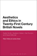 Aesthetics and Ethics in Twenty-First Century British Novels