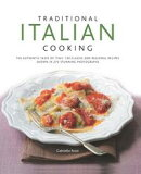 Traditional Italian Cooking: 130 Classic and Regional Recipes Shown in 270 Stunning Photographs