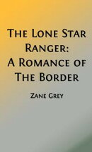 The Lone Star Ranger (Illustrated Edition)