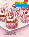 Low Carb High Fat Cakes and DessertsGluten-Free and Sugar-Free Pies, Pastries, and More【電子書籍】[ Mariann Andersson ]
