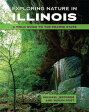 Exploring Nature in IllinoisA Field Guide to the Prairie State【電子書籍】[ Michael Jeffords ]