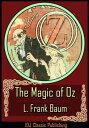 The Magic of Oz [Full Classic Illustration]+[Free Audio Book Link]+[Active TOC]【電子書籍】[ L. Frank Baum ]
