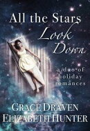All the Stars Look Down: A Duo of Christmas Romances