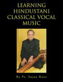 Learning Hindustani Classical Vocal Music