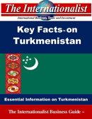 Key Facts on Turkmenistan