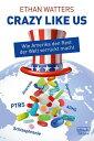 'Crazy like us'Wie Amerika den Rest der Welt verr?ckt macht【電子書籍】[ Ethan Watters ]