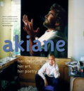 Akiane: Her Life, Her Art, Her PoetryHer Life, Her Art, Her Poetry【電子書...