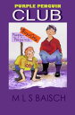 Purple Penguin Club【電子書籍】[ M L S Baisch ]