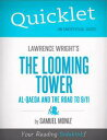 Quicklet on Lawrence Wright 039 s The Looming Tower: Al-Qaeda and the Road to 9-11 (CliffNotes-like Summary, Analysis, and Review)【電子書籍】 Samuel Moniz