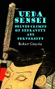 Ueda Sensei Solves Crimes of Depravity and Perversity【電子書籍】[ Robert Cr...