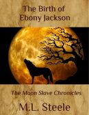 The Birth of Ebony Jackson