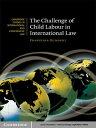 The Challenge of Child Labour in International Law���Żҽ��ҡ�[ Franziska Humbert ]