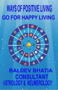 WAYS OF POSITIVE THINKINGGO FOR HAPPY LIVING【電子書籍】[ BALDEV BHATIA ]