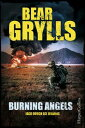 Burning Angels - Jagd durch die Wildnis【電子書籍】[ Bear Grylls ]