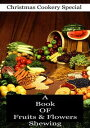 A Book OF Fruits & Flowers【電子書籍】[ Anonymous ]