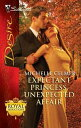Expectant Princess, Unexpected Affair【電子書籍】[ Michelle Celmer ]