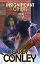 Insignificant Others【電子書籍】[ Carey Conley ]